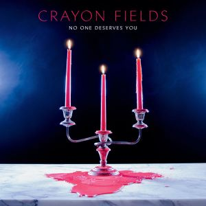 Crayon Fields - No One Deserves You
